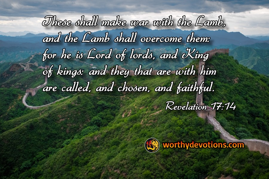 war-with-the-lamb-lamb-shall-overcome-king-of-kings-faithful-true-revelation-worthy-devotions