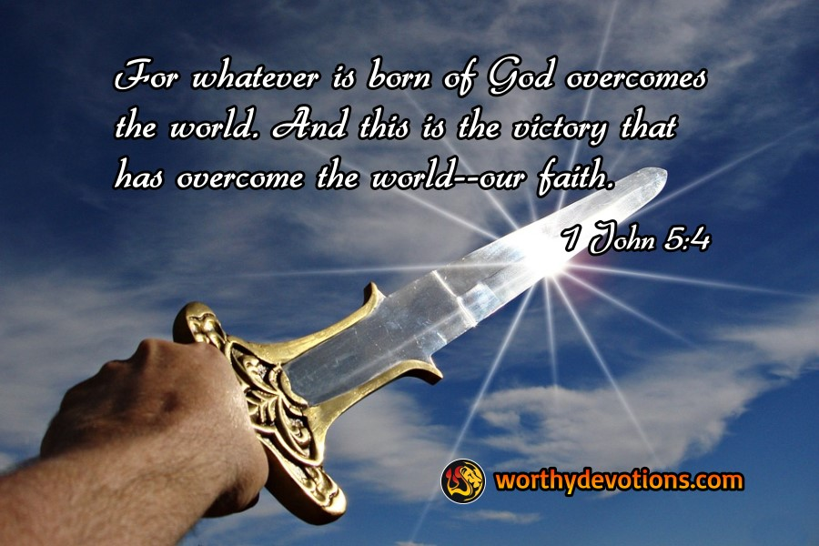 whatever-born-of-God-overcomes-world-victory-faith-worthy-devotions