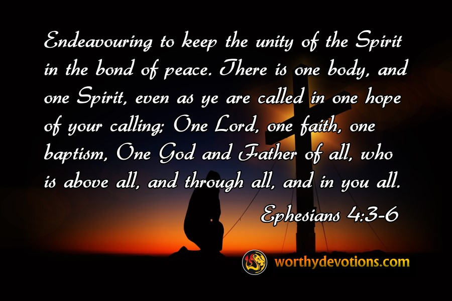 keep-unity-spirit-bond-of-peace-one-body-spirit-lord-baptism-god-worthy-devotions