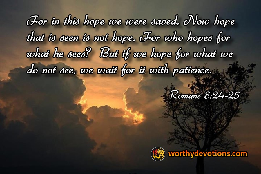 hope-we-were-saved-hope-seen-is-not-hope-worthy-devotions