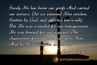 He understands our sufferings more than you know!